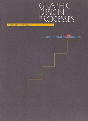 Graphic Design Processes: Universal to Unique: Kenneth Hiebert