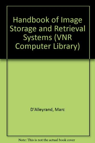 9780442008468: Handbook of Image Storage and Retrieval Systems (VNR computer library)