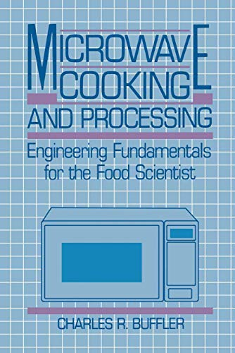 Microwave Cooking and Processing: Engineering Fundamentals for: Buffler, Charles R.