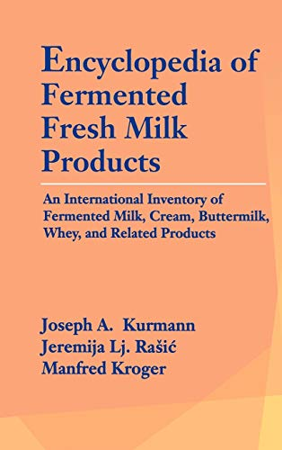 9780442008697: Encyclopedia of Fermented Fresh Milk Products: An International Inventory of Fermented Milk, Cream, Buttermilk, Whey, and Related Products