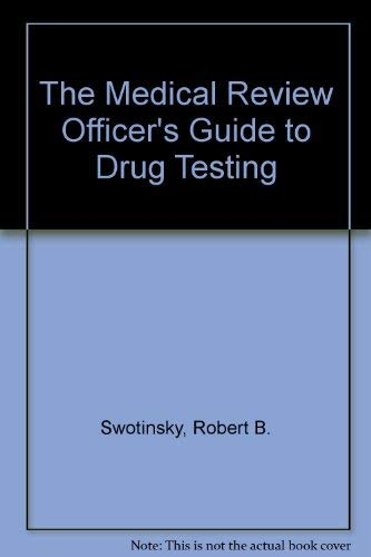 9780442008925: The Medical Review Officer's Guide to Drug Testing