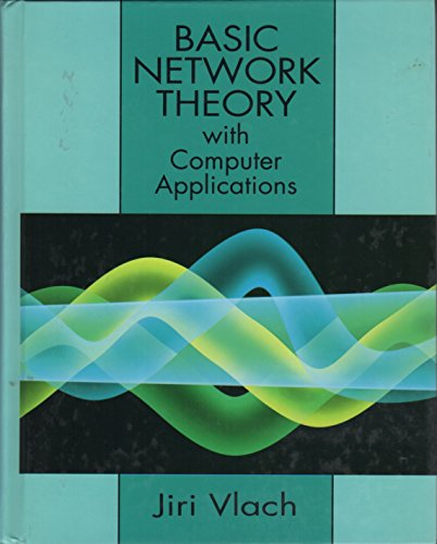 Basic Network Theory: With Computer Applications: Vlach, Jiri