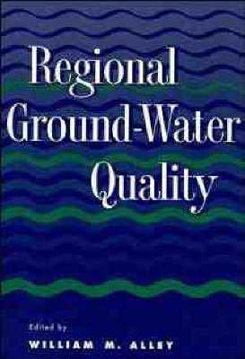 Regional Ground-Water Quality (Industrial Health & Safety): Alley, William M