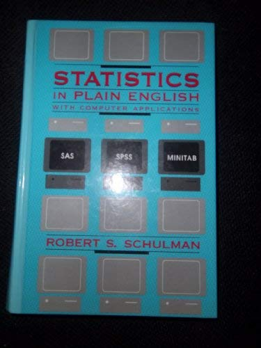 Statistics in Plain English with Computer Applications: Robert S. Schulman