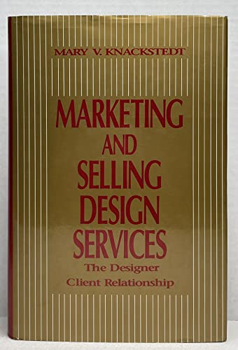 9780442010737: Marketing and Selling Design Services: The Designer Client Relationship