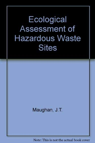 9780442010911: Ecological Assessment of Hazardous Waste Sites (Industrial Health & Safety)