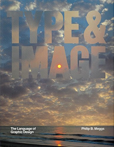 9780442011659: Type and Image: The Language of Graphic Design