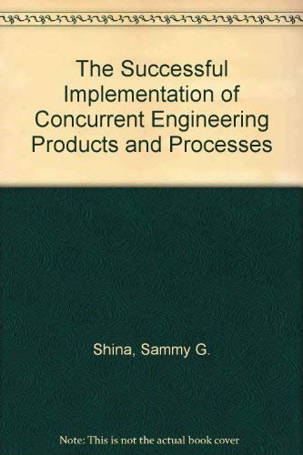 9780442012526: The Successful Implementation of Concurrent Engineering Products and Processes