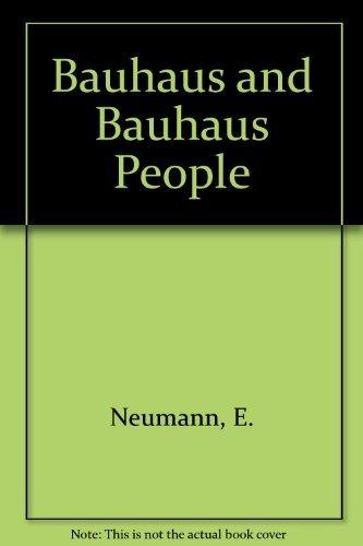 Bauhaus and Bauhaus People: Personal Opinions and: Eckhard Neumann
