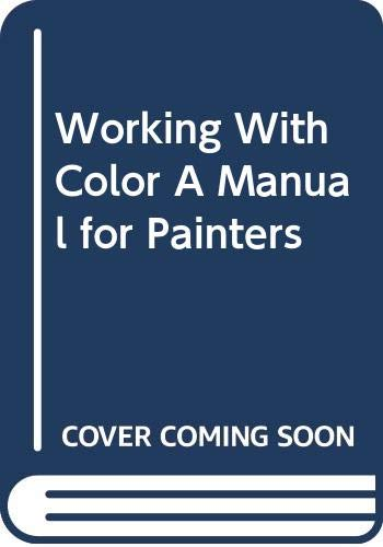 9780442013035: Working With Color: A Manual for Painters