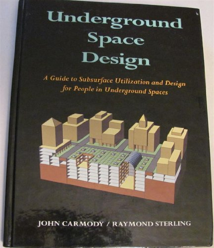 9780442013837: Underground Space Design: A Guide to Subsurface Utilization and Design for People in Underground Spaces