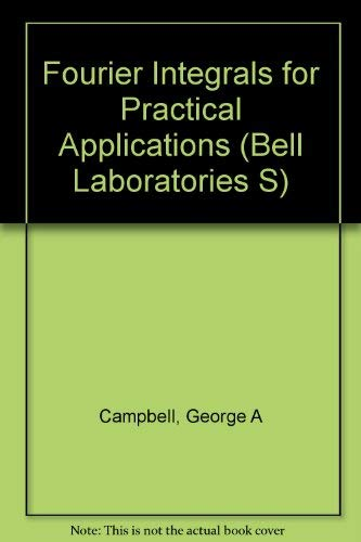 9780442014513: Fourier Integrals for Practical Applications (Bell Laboratories)