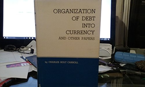 9780442014797: Organization of Debt into Currency and Other Papers