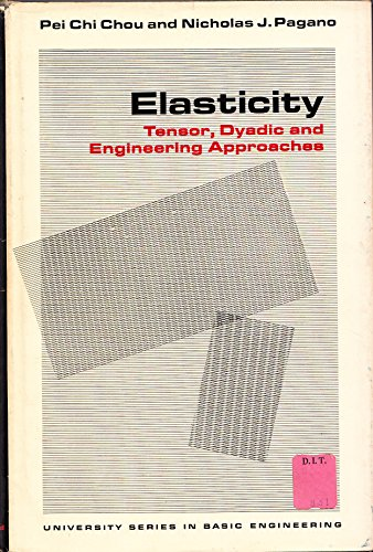 9780442015541: Elasticity: Tensor, Dyadic and Engineering Approaches (University Series in Basic English)