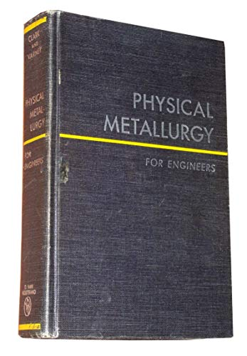 9780442015701: Physical Metallurgy for Engineers