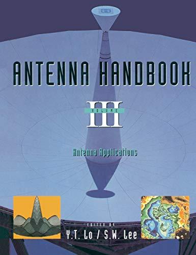 Antenna Handbook: Volume III Applications: Lo, Y.T., Lee,