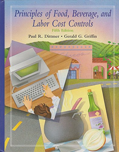 9780442016012: Principles of Food, Beverage, and Labor Cost Controls for Hotels and Restaurants