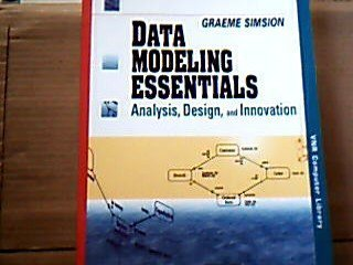 9780442016548: Data modeling essentials: Analysis, design, and innovation (VNR computer library)