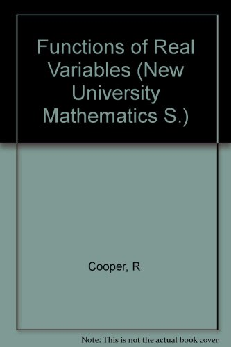 Functions of Real Variables (New University Mathematics): Cooper, R.