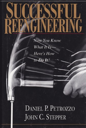 Successful Reengineering: Daniel P.; J.C. Stepper Petrozzo