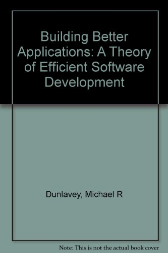 9780442017408: Building Better Applications: A Theory of Efficient Software Development/Book and Disk