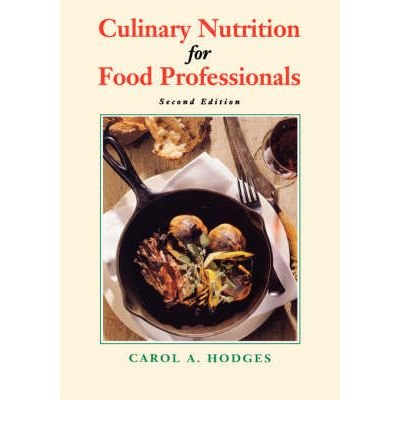 9780442017637: Culinary Nutrition for Food Professionals