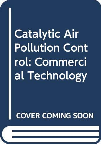 9780442017828: Catalytic Air Pollution Control: Commercial Technology