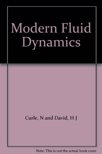 Modern Fluid Dynamics: Incompressible Flow (New University: Newby Curle