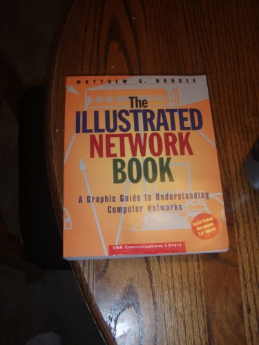 The Illustrated Network Book: A Graphic Guide: Naugle, Matthew G.