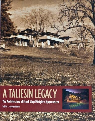 9780442018795: A Taliesin Legacy: The Architecture of Frank Lloyd Wright's Apprentices (Architecture Series)