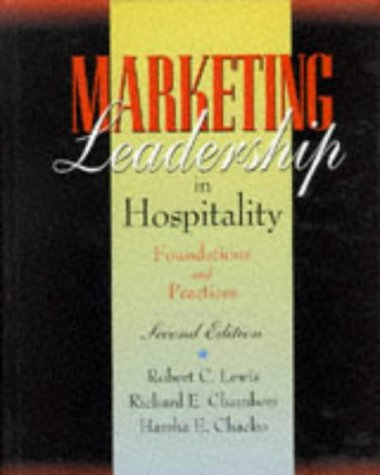 Marketing Leadership in Hospitality: Foundations and Practices: Robert C. Lewis,