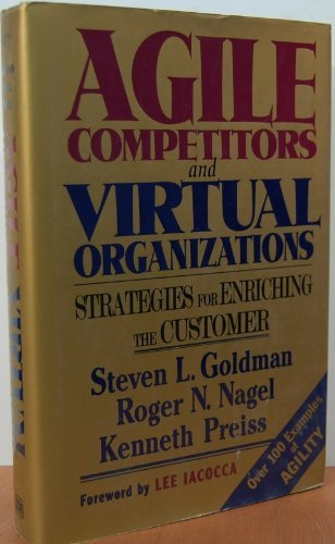 9780442019037: Agile Competitors and Virtual Organizations: Strategies for Enriching the Customer (Industrial Engineering)