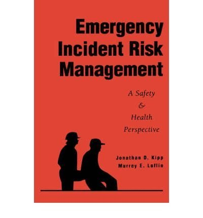 9780442019266: Emergency Incident Risk Management: A Safety and Health Perspective