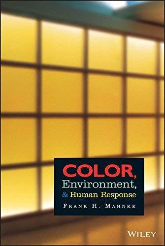9780442019358: Color, Environment, and Human Response: An Interdisciplinary Understanding of Color and Its Use As a Beneficial Element in the Design of the Architectural Environment