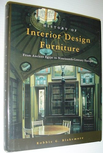 9780442019563: History of Interior Design and Furniture: From Ancient Egypt to Nineteenth-Century Europe