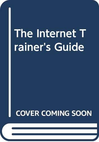 9780442019785: The Internet Trainer's Guide (Management Information Systems)