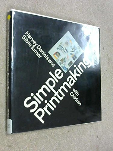Simple Printmaking with Children (0442019866) by Daniels, Harvey; Turner, Silvie