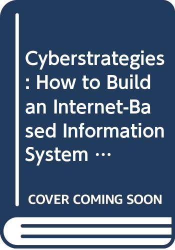9780442019884: Cyberstrategies: How to Build an Internet-Based Information System (Communications)