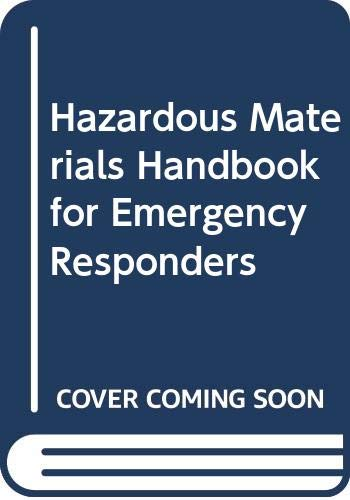 Hazardous Materials Handbook for Emergency Responders: Inc. Onguard; Editor-Joe
