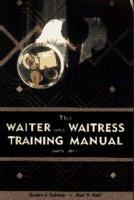 9780442021108: The Waiter and Waitress Training Manual (Hospitality, Travel & Tourism)