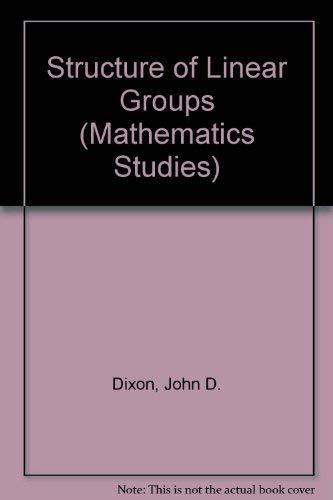 Structure of Linear Groups (Mathematics Studies): Dixon, John D.
