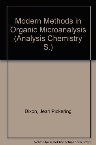 Modern Methods in Organic Microanalysis (Analysis Chemistry: Jean Pickering Dixon
