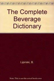 9780442022082: The Complete Beverage Dictionary (Culinary Arts)