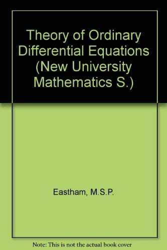 Theory of Ordinary Differential Equations, (The New University Mathematics Series)