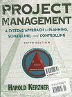 Project Management/Project Management Workbook: A Systems Approach to Planning, Scheduling, and Controlling (Industrial Engineering Series) (0442022328) by Kerzner, Harold