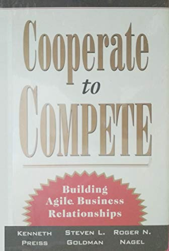 Cooperate to Compete Building Agile Busi: Preiss, Kenneth