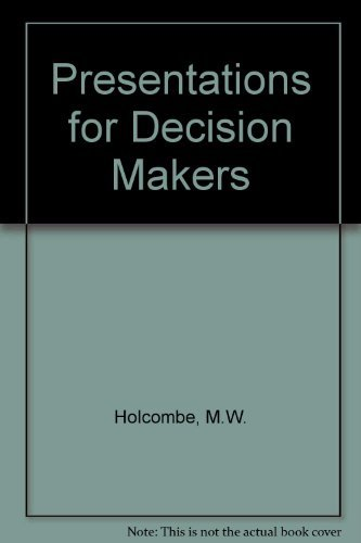 9780442022723: Presentations for Decision Makers (Business Technology)