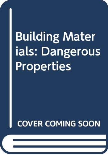 9780442022891: Building Materials: Dangerous Properties of Products in Masterformat Divisions 7 and 9