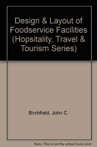 9780442023737: Design and Layout of Foodservice Facilities (Hopsitality, Travel & Tourism Series)