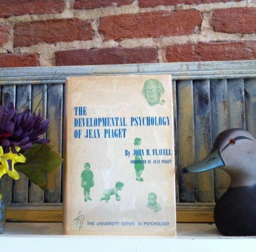 Developmental Psychology of Jean Piaget (University Series in Psychology): Flavell, John H.